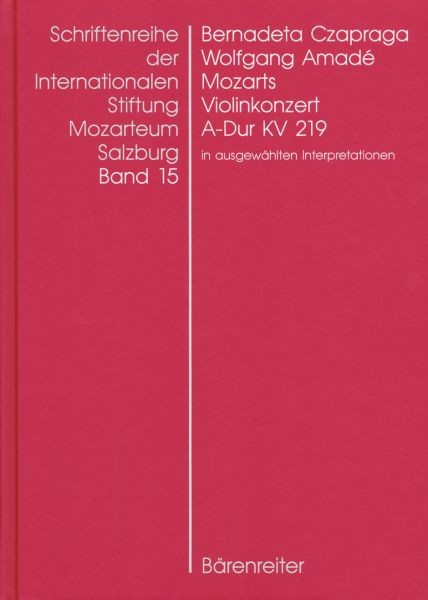 Czapraga Bernadeta: Wolfgang Amade Mozarts Violinkonzert A-Dur KV 219