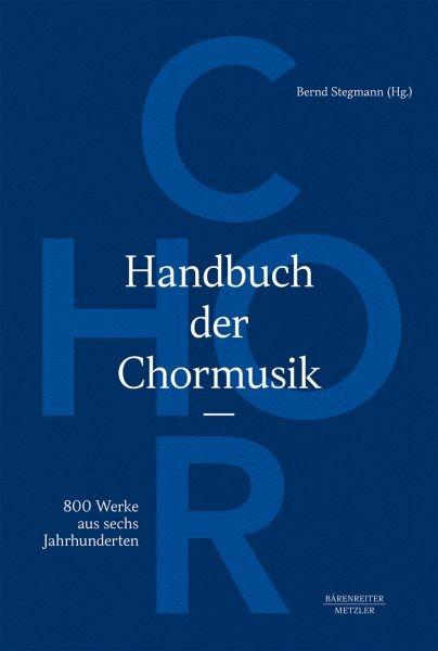 Stegmann, Bernd: Handbuch der Chormusik