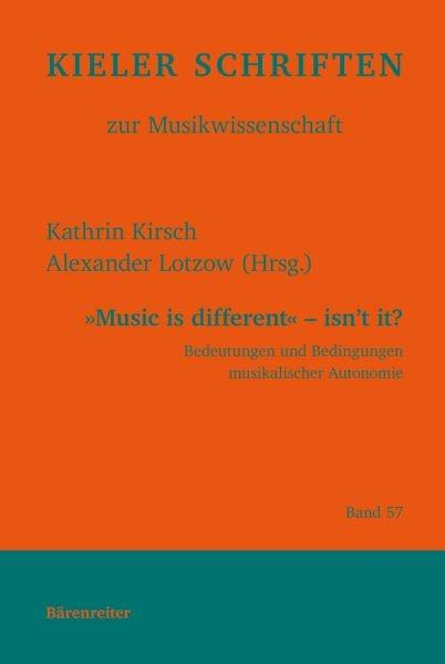 Kirsch, Kathrin / Lotzow, Alexander (Hrsg.): Music is different - isn´t it?