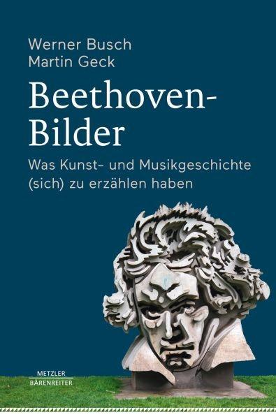 Busch, Werner / Geck, Martin: Beethoven-Bilder