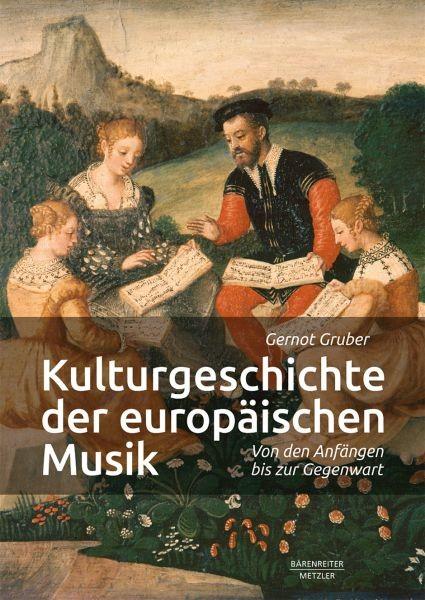 Gruber, Gernot: Kulturgeschichte der europäischen Musik