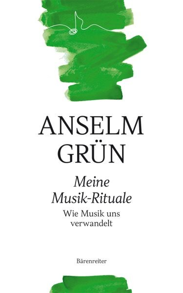 Grün Anselm: Meine Musik Rituale