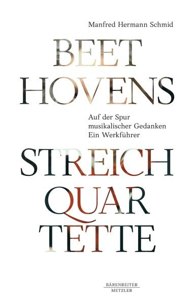 Schmid, Manfred Hermann: Beethovens Streichquartette