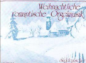 Walter, Rudolg (Hg.): Weihnachtliche romantische Orgelmusik