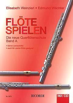 Weinzierl, Elisabeth & Wächter, Edmund: Flöte spielen -  Band  A