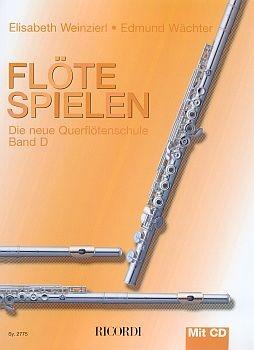 Weinzierl, Elisabeth + Waechter, Edmund: Flöte Spielen - Band D