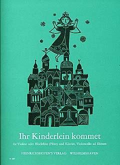 Beer, Leopold Josef (Hrsg.): Ihr Kinderlein, kommet