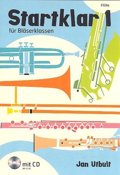 Utbult Jan: Startklar für Bläserklassen 1-Flöte