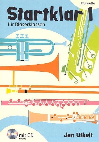 Utbult Jan: Startklar für Bläserklassen 1- Klarinette
