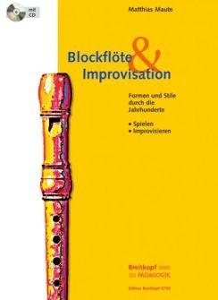 Maute, Matthias: Blockflöte & Improvisation