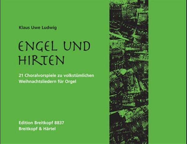 Ludwig, Klaus Uwe: Engel und Hirten - 21 Choralvorspiele für Orgel