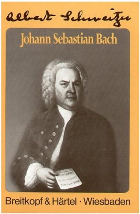 Schweitzer, Albert: Johann Sebastian Bach