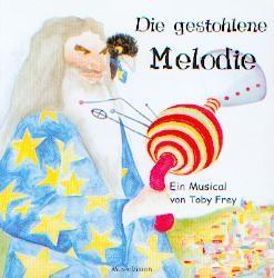 Frey, Toby: Die gestohlene Melodie - CD