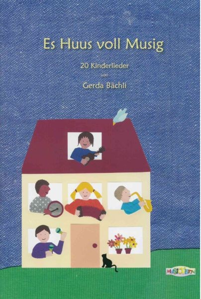 Bächli, Gerda: Es Huus voll Musig, Liederheft