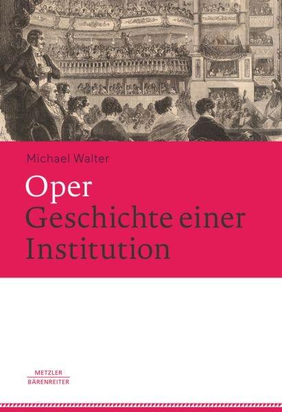 Walter Michael: Oper - Geschichte einer Institution