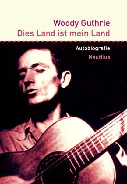 Guthrie, Woody: Dies Land ist mein Land