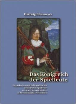 Büsemeyer, Hartwig: Das Königreich der Spielleute