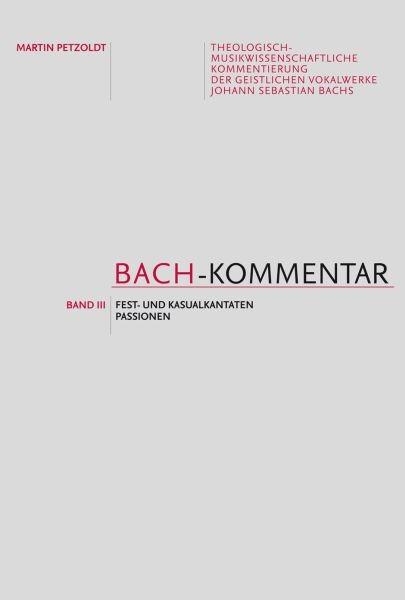 Petzoldt Martin: Bach Kommentar 3