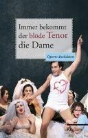 Raderer, Friederike C.: Immer bekommt der blöde Tenor die Dame