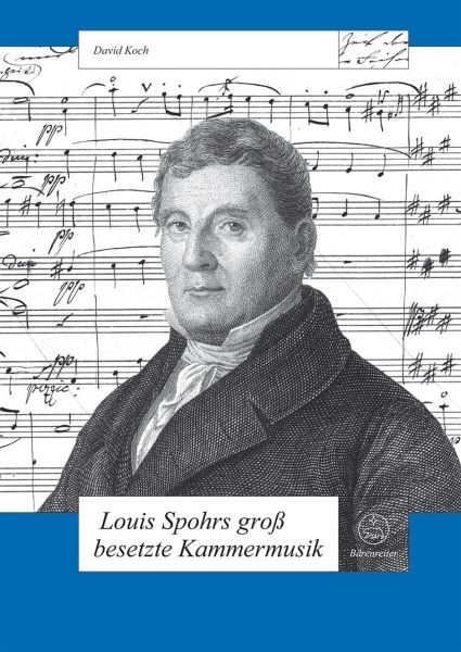 Koch, David: Louis Spohrs groß besetzte Kammermusik