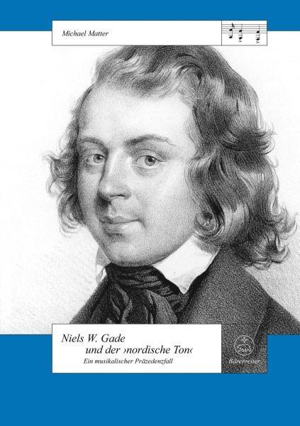 Matter Michael: Niels W. Gade und der nordische Ton