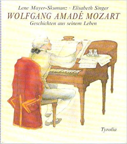 Mayer-Skumanz Lene: Wolfgang Amade Mozart. Geschichten aus seinem Leben