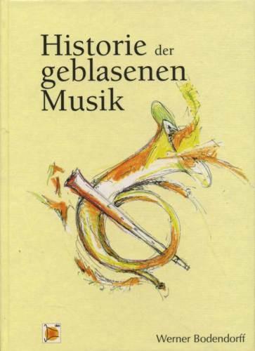 Bodendorff, Werner: Historie der geblasenen Musik