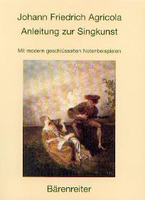 Agricola, Johann Friedrich: Anleitung zur Singkunst