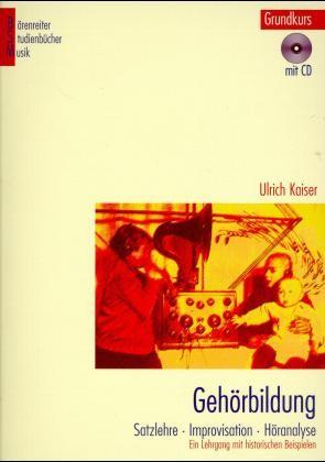 Kaiser, Ulrich: Gehörbildung - Grundkurs mit CD