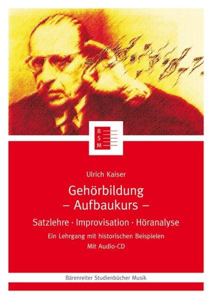 Kaiser, Ulrich: Gehörbildung - Aufbaukurs mit CD