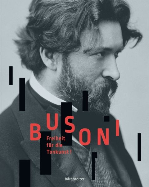 Busoni Ferruccio: Freiheit fuer die Tonkunst