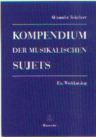 Reischert, Alexander: Kompendium der musikalischen Sujets