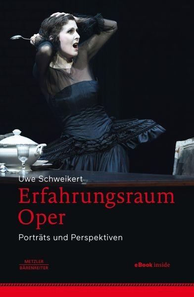 Schweikert, Uwe: Erfahrungsraum Oper