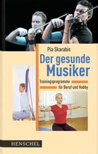 Skarabis, Pia: Der gesunde Musiker