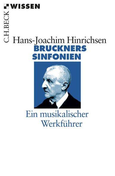 Hinrichsen, Hans-Joachim: Bruckners Sinfonien