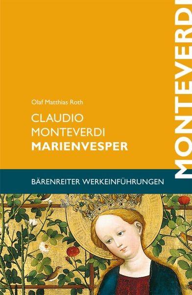 Roth Olaf Matthias: Claudio Monteverdi - Marienvesper