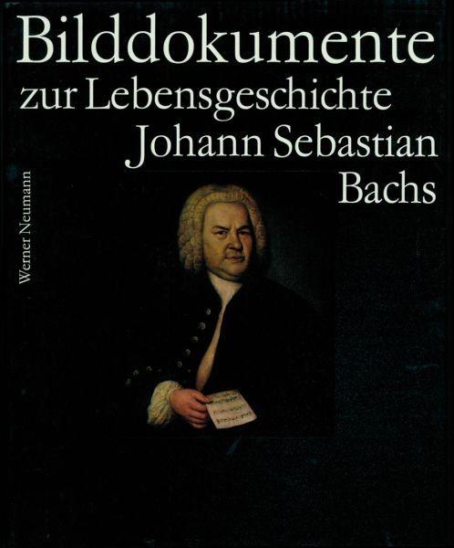 Bach-Archiv Leipzig (Hrsg.): Bilddokumente zur Lebensgeschichte Johann Sebastian Bachs