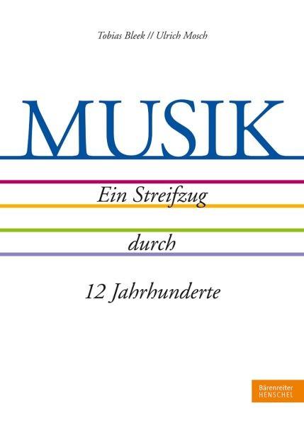 Bleek Tobias: Musik - ein Streifzug durch 12 Jahrhunderte