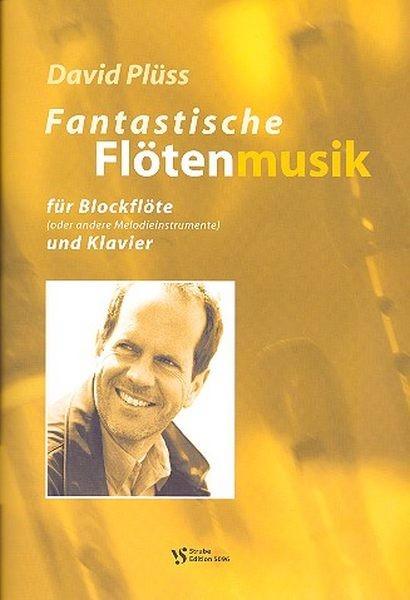 Pluess David: Fantastische Flötenmusik