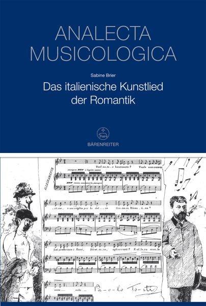 Brier, Sabine  [Vorw:] Brier, Sabine: Das italienische Kunstlied der Romantik -Veröffentlichungen der Musikg