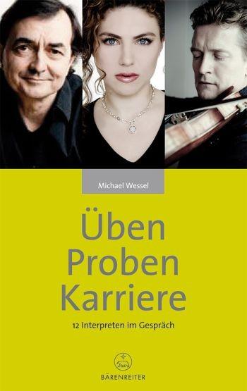 Wessel, Michael: Üben - Proben - Karriere