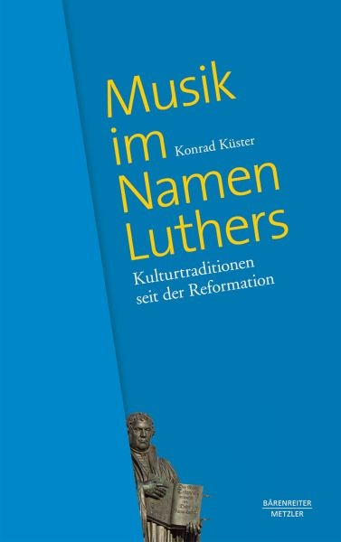 Kuester, Konrad: Musik im Namen Luthers