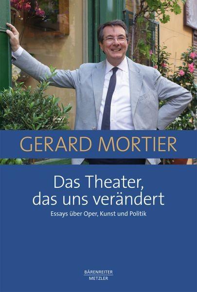 Mortier Gerard: Das Theater das uns verändert