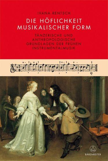 Rentsch, Ivana: Die Höflichkeit musikalischer Form