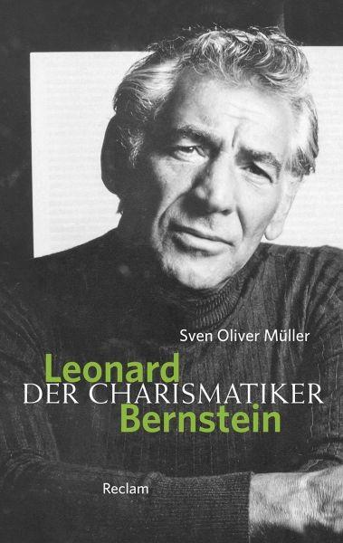 Müller, Sven Oliver: Leonard Bernstein Der Charismatiker