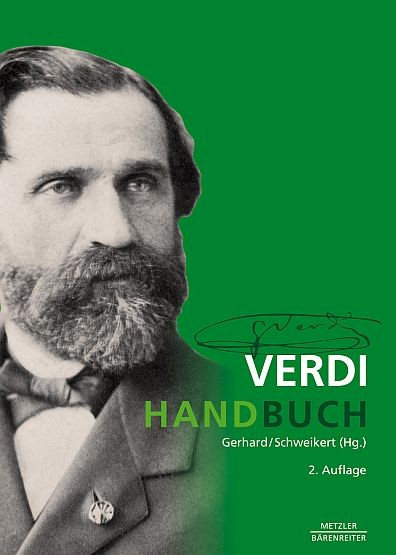Gerhard, Anselm / Schweikert, Uwe (Hrsg.): Verdi-Handbuch