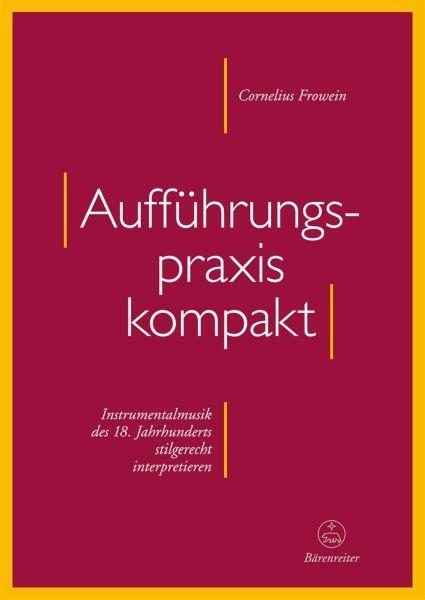 Frowein, Cornelius: Aufführungspraxis kompakt