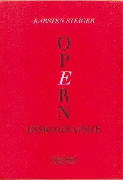 Steiger, Karsten: Opern - Diskographie