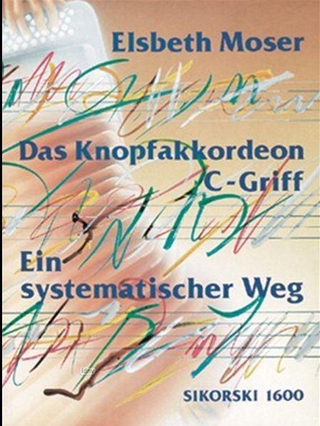 Moser, Elsbeth: Das Knopfakkordeon C-Griff