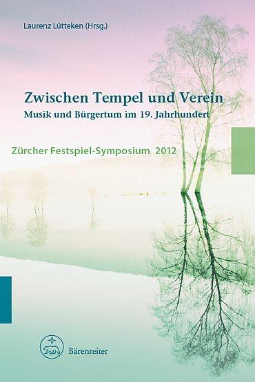 Lütteken, Laurenz (Hrsg.): Zwischen Tempel und Verein Musik und Bürgertum im 19. Jahrhundert